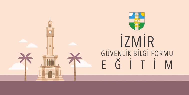 İzmir Güvenlik Bilgi Formu Hazırlayıcı Eğitimi
